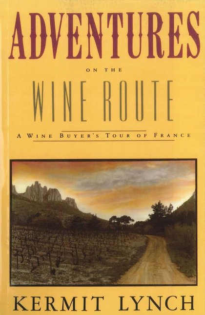 ADVENTURES ON THE WINE ROUTE, Kermit Lynch NV